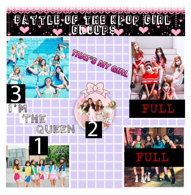 """Battle of the Kpop Girl Groups"" by kinao-buddy6 ❤ liked on Polyvore featuring art"