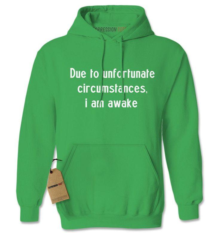 Due To Unfortunate Circumstances, I Am Awake Adult Hoodie Sweatshirt