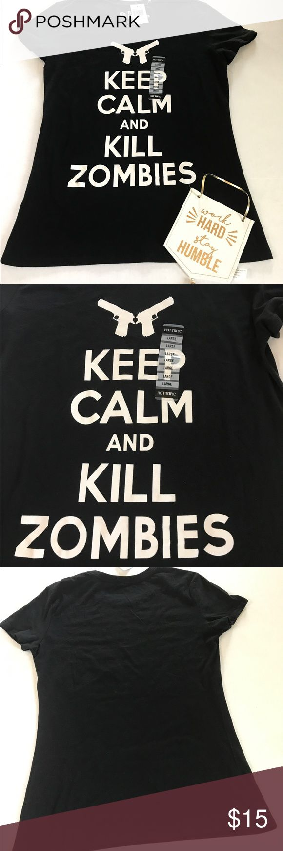 Kill zombies t shirt New keep calm and kill zombies retail tag has been clipped to prevent store return Hot Topic Tops Tees - Short Sleeve