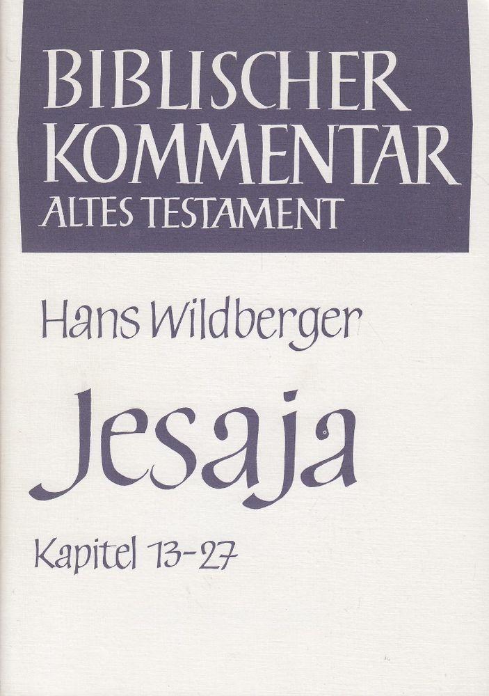 JESAJA 13-27 Biblischer Kommentar Altes Testament von Hans Wildberger