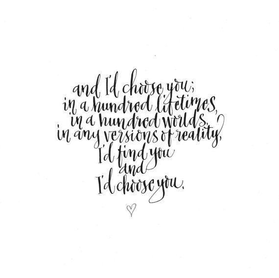 And I'd Choose You Quotable Art Romantic Quote by ellenwaldren