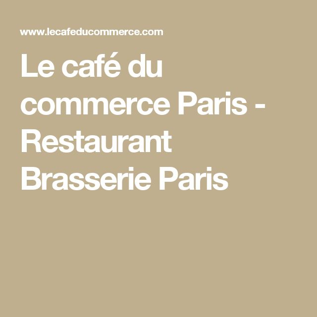 Le café du commerce Paris - Restaurant Brasserie Paris