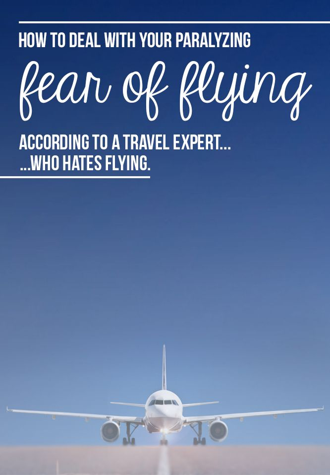 Because flying is the WORST. Details here: http://toeuropeandbeyond.com/how-to-deal-with-your-fear-of-flying-written-by-a-travel-blogger-who-hates-flying/