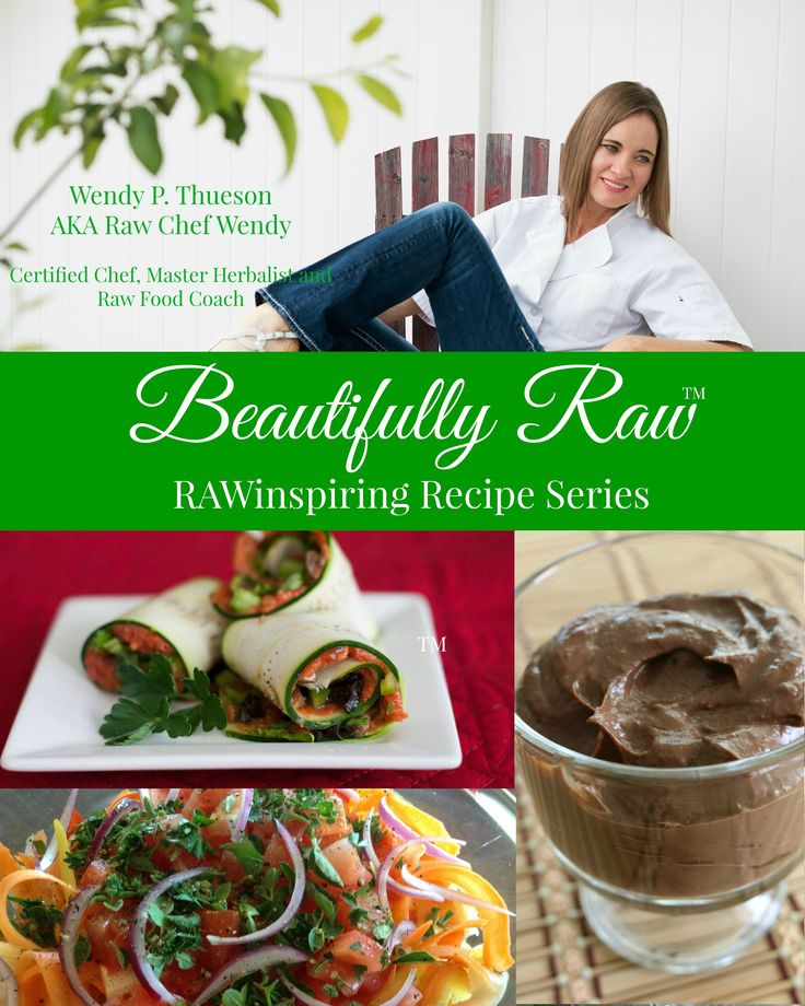 19 best raw chef wendy images on pinterest healthy eating habits this beautifully raw recipe book contains over 100 raw plant based whole food forumfinder Images