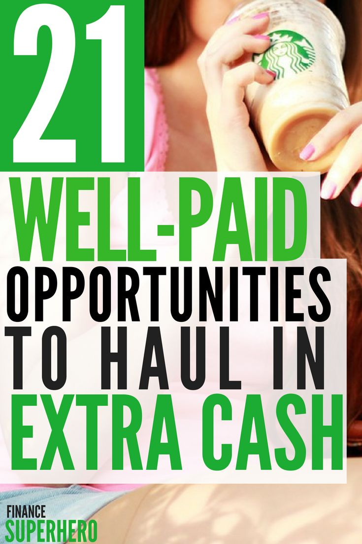 Need some extra cash? We've got you covered. These 21 tested and approved opportunities will get you there - and they pay well, too!