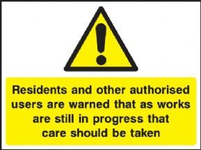 Residents and other unauthorised users warned works in progress safety sign