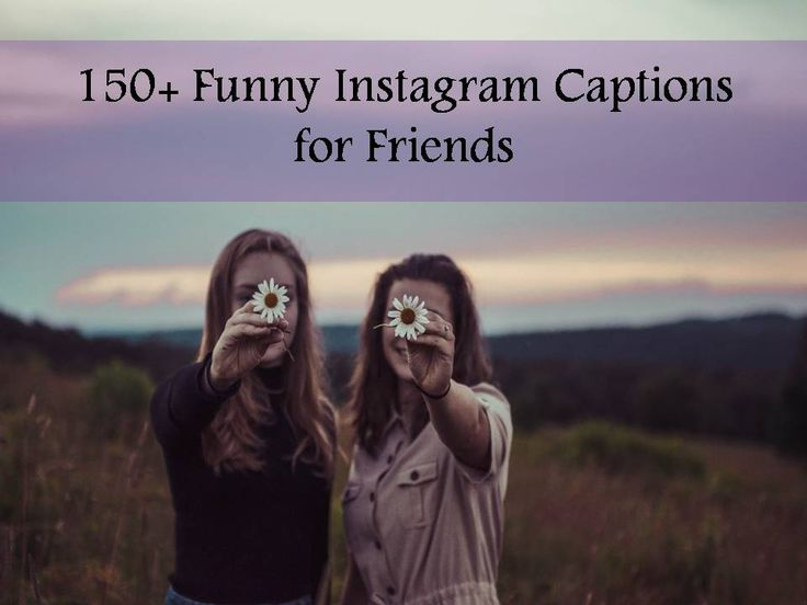 Read and share our 150+ Funny Instagram Captions for Friends / Friendship Captions. Find more at The Quotes Master, a place for inspiration and motivation.