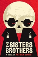 (Honorable Mention) The Sisters Brothers, by Patrick deWitt
