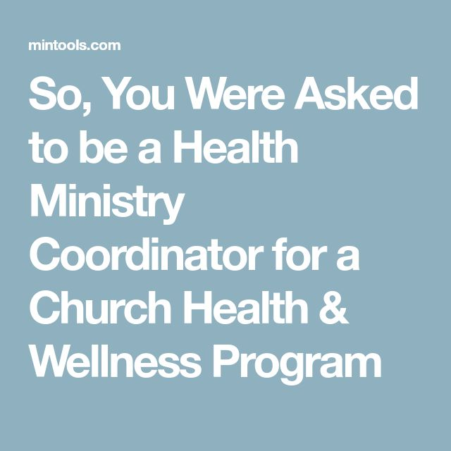 So, You Were Asked to be a Health Ministry Coordinator for a Church Health & Wellness Program