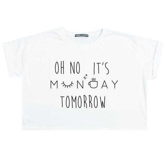 Oh Not Its Monday Crop Top Shirt Womens Girl Funny Tumblr Hipster Paris Slogan Grunge Goth Fashion F Grungegoth Goth Shirt Womens Shirts Grunge Shirt