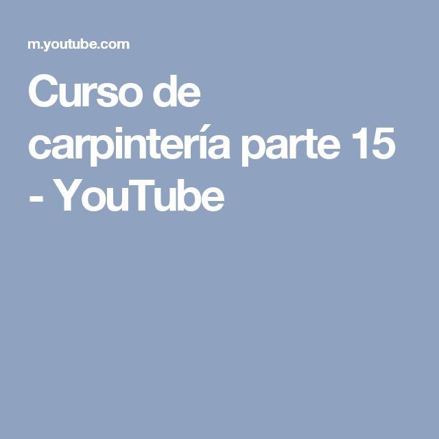 Curso de carpintería parte 15 - YouTube