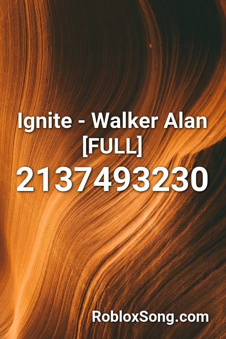 Ignite Walker Alan Full Roblox Id Roblox Music Codes In 2020 Roblox Songs Coding