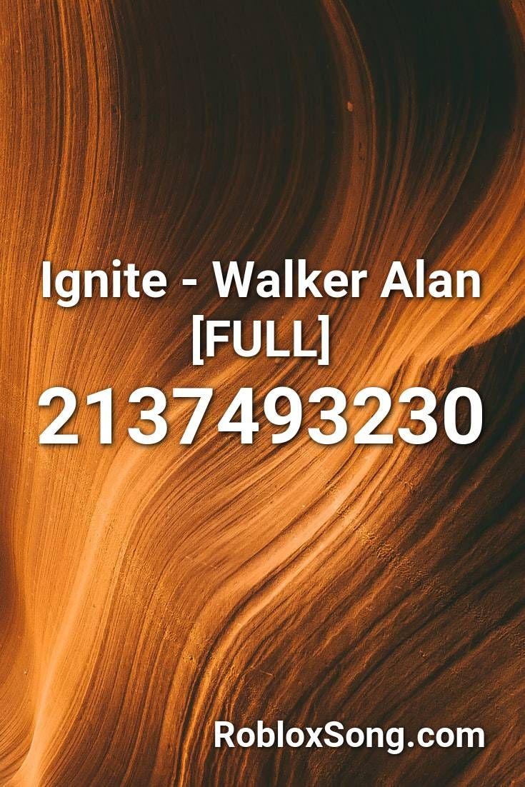 Ignite Walker Alan Full Roblox Id Roblox Music Codes In 2020