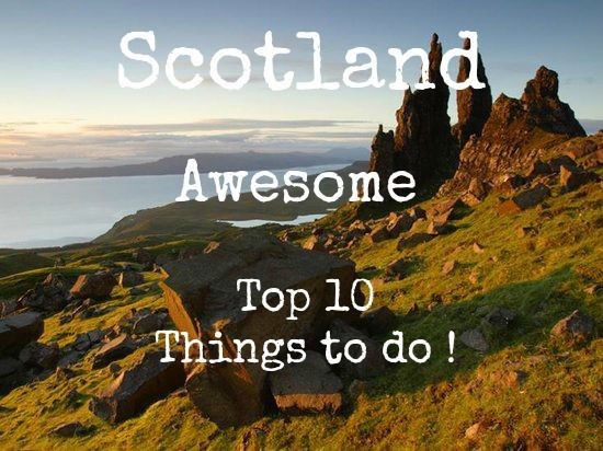 "!!! 10 reasons why "" Scotland "" must be on your Bucket List !!!"