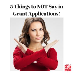 5 Things Not to Say in Grant Applications