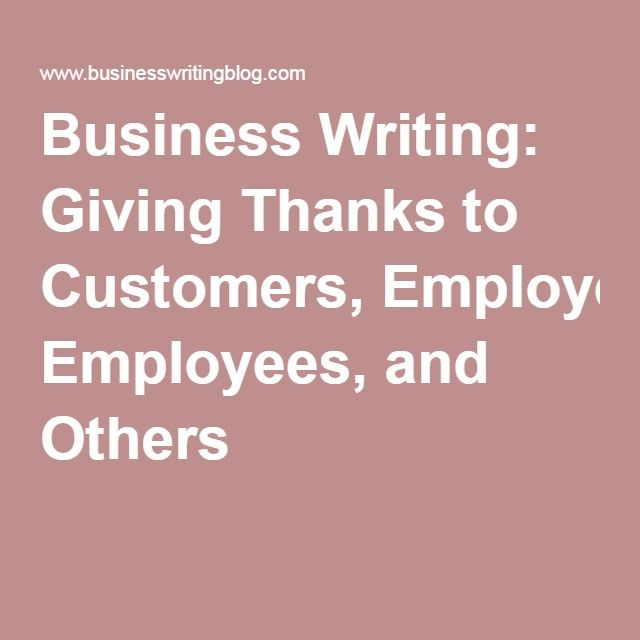 Business Writing: Giving Thanks to Customers, Employees, and Others