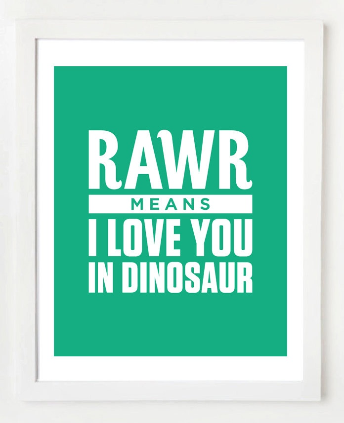 8x10 Dinosaur Quote Wall Art Print. $12,95, via Etsy.