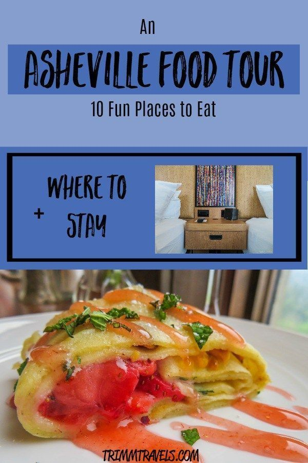 An Asheville Food Tour 10 Fun Places To Eat Where To Stay Asheville Food North Carolina Food Food