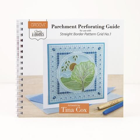 Clarity ii Book: Parchment Perforating Guide <br/>by Tina Cox
