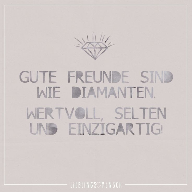 Gute Freunde sind wie Diamanten. Wertvoll, selten und einzigartig! - VISUAL STATEMENTS®