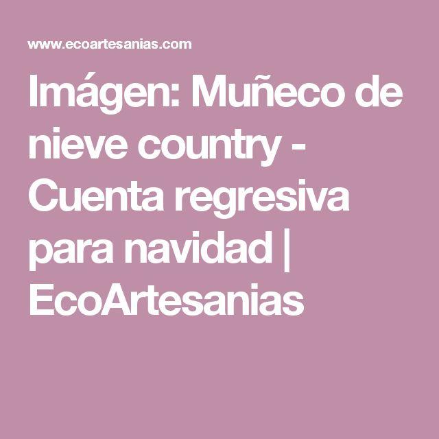 Imágen: Muñeco de nieve country - Cuenta regresiva para navidad | EcoArtesanias