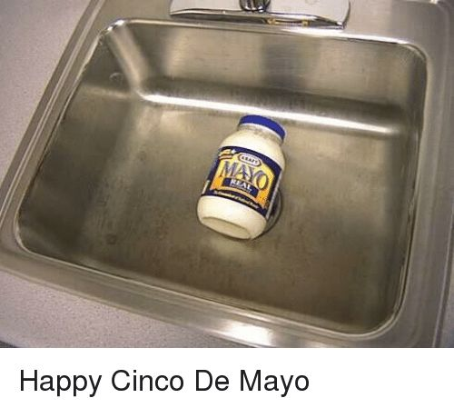 Funny Happy Cinco De Mayo Memes of 2017 on me.me