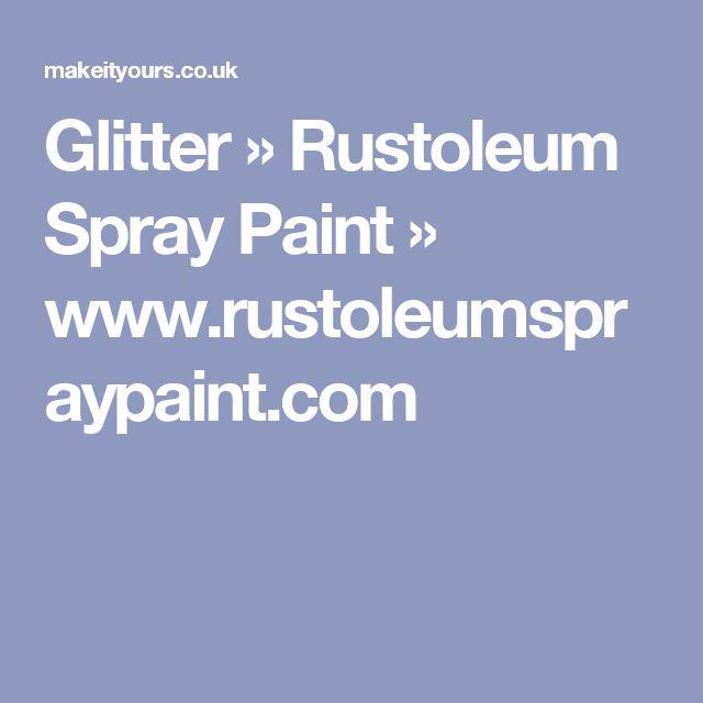 Glitter » Rustoleum Spray Paint » www.rustoleumspraypaint.com