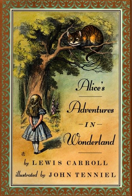 Alice's Adventures In Wonderland by Lewis Carroll  My all time favourite book !