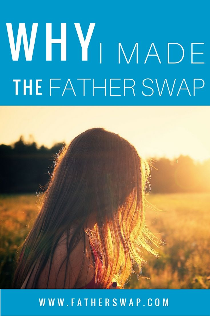 Swapping your father sounds bad, but have you ever wanted to – secretly? Maybe not a permanent swap, but a momentary one for times when your daddy wounded you.  #fatherswap #absentdad #absentfather #daddywounds #daddyissues #fatherless #daddyless #fatherlessdaughters #daddylessdaughters #fathersanddaughters #hope #healing #encouragement #wisdom #God #Christianity #Christianblogger