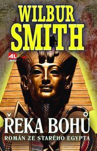 Řeka bohů 1 - Román ze starého Egypta -  Wilbur Smith #alpress #wilbursmith #bestseller #knihy #román