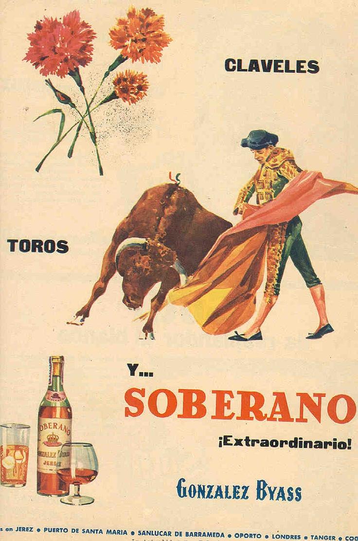 Anuncio de Soberano de González Byass. 1961. Relación con claveles y toros. / González Byass Soberano advertisement. 1961. Relating to carnations and bulls.