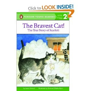The Bravest Cat! The True Story of Scarlett, love this story and I want this childrens book again!!!