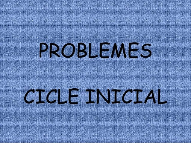 Problemes cicle inicial 1 by Monica Roige Sedo via slideshare