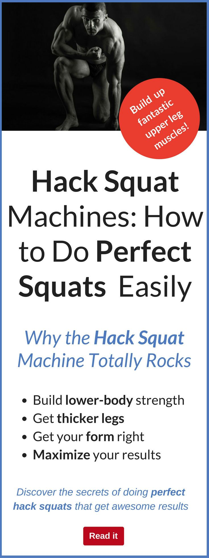 Hack squat machines are a great option if you want to improve the tone and strength of your upper leg muscles. This article gives you great insights into the way to do them with correct form. Read it to see how you can build amazing legs, too.