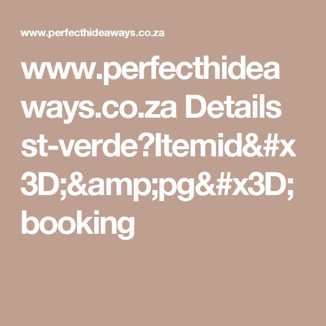 www.perfecthideaways.co.za Details st-verde?Itemid=&pg=booking