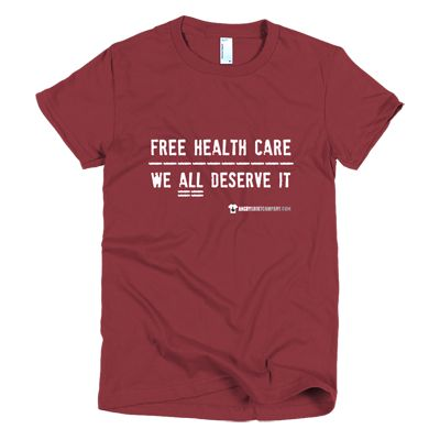Free Health Care  - Male & Female Shirts - Various Sizes & Shades.#angry #shirt #company #political #tshirt #tshirts #freehealthcare #revolution #revolutionnow #revolutionstartswiththe99% #corporategreed #corruption #corporatecorruption #activist #educateyourself #injustice #equality #standup #standuptogether #stopfeedingthe1% #unite #unity #uniteagainstinequality #discrimination #shirtcompany #angryshirtcompany