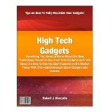 High Tech Gadgets: Everything You Need to Know About the New Technology Found On Our Cool Tech Gadgets and Tech News On How to Use the Best Gadgets on the Market Today (Kindle Edition)  #gadget, #hudsonvalley #video #marketing