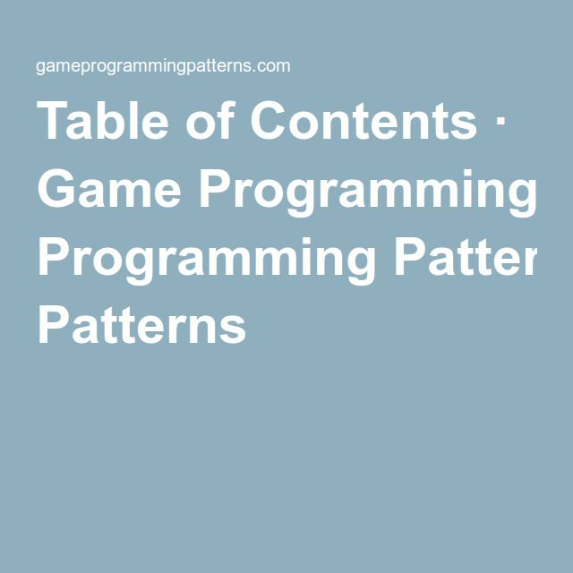 Table of Contents · Game Programming Patterns