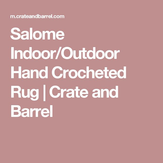 Salome Indoor/Outdoor Hand Crocheted Rug | Crate and Barrel