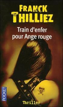 """""""Train d'Enfer pour Ange Rouge"""" de Franck Thilliez.  Thilliez, mon auteur préféré !!! Lu."""