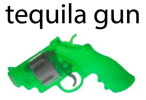 tequila gun