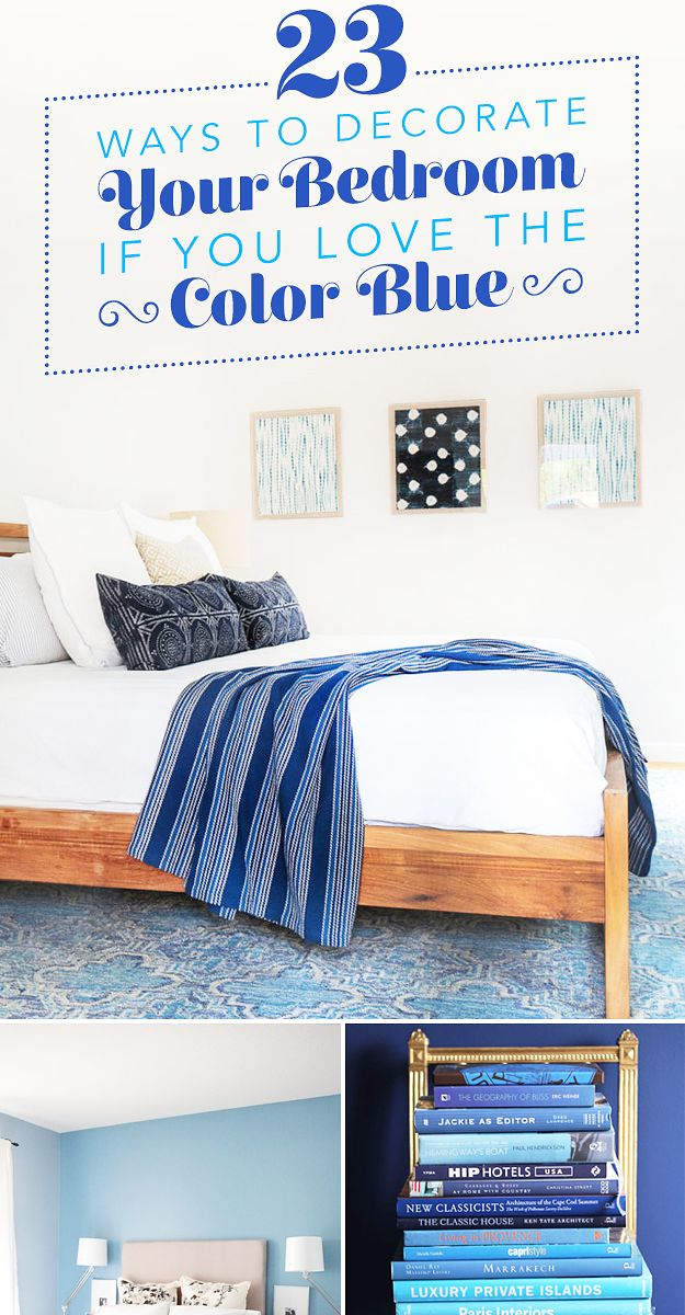 23 Ways To Decorate Your Bedroom If You Love The Color Blue