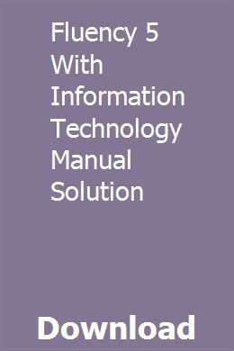 Fluency 5 With Information Technology Manual Solution download pdf
