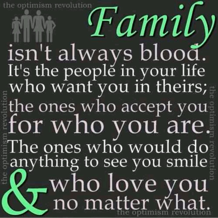 Family is not always blood. Quotes Pinterest Blood