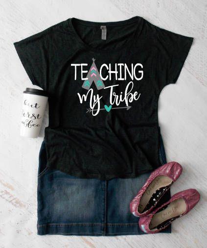 Teaching my Tribe Teacher's Shirt My Tribe Ladies