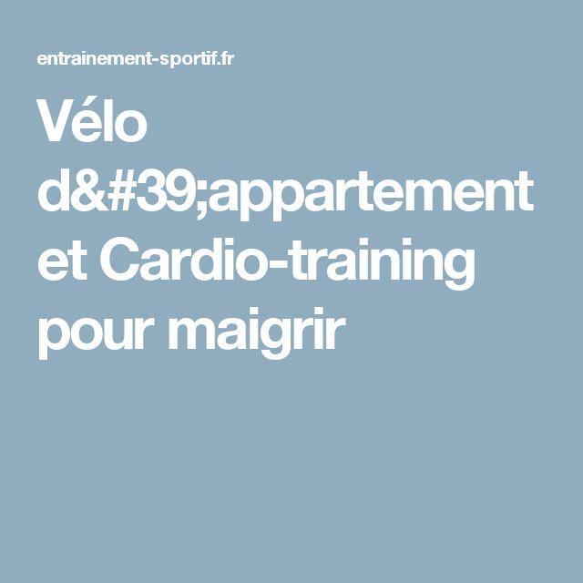Vélo d'appartement et Cardio-training pour maigrir