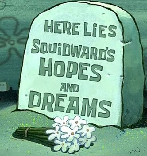 "When Squidward acknowledged that growing up is hard. | 25 Times ""Spongebob Squarepants"" Got Way Too Real"