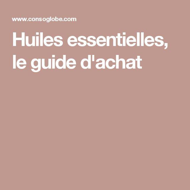 Huiles essentielles, le guide d'achat