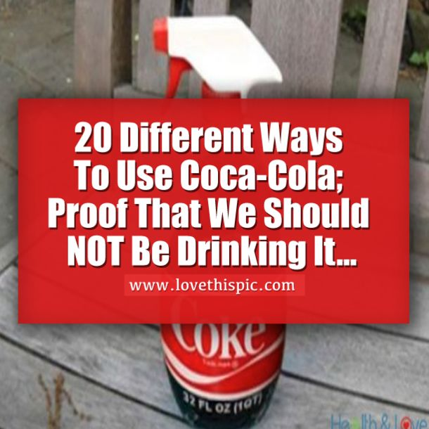 All this can be done with a simply coke? This proves to be useful yet bad for our bodies.