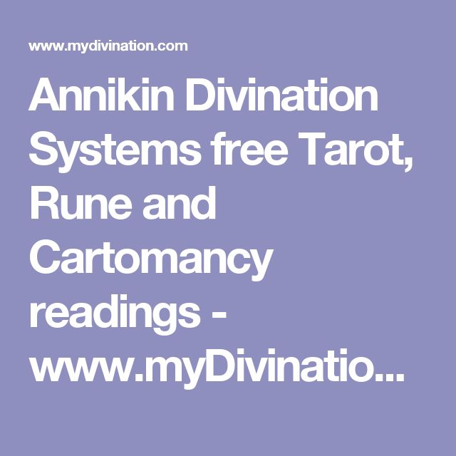 Annikin Divination Systems  free Tarot, Rune and Cartomancy readings - www.myDivination.com